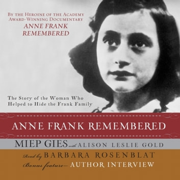 Anne Frank Remembered audiobook by Miep Gies,Alison Leslie Gold