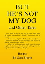 But He's Not My Dog - And Other Tales ebook by Sara Bloom