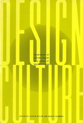 Design Culture - An Anthology of Writing from the AIGA Journal of Graphic Design ebook by Marie Finamore,Steven Heller