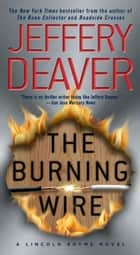 The Burning Wire ebook by Jeffery Deaver