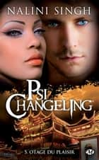 Otage du plaisir - Psi-changeling, T5 ebook by Nalini Singh, Benoît Robert