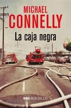 La caja negra - Un caso del inspector Harry Bosch ebook by Michael Connelly, Michael Connelly