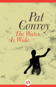 The Water Is Wide ebook by Pat Conroy