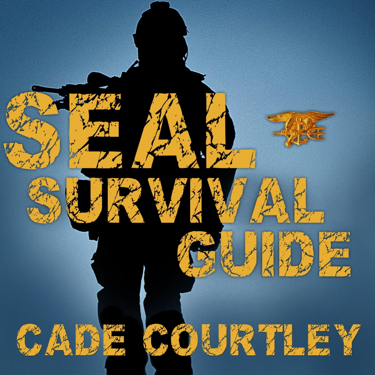 Seal Survival Guide Audiobook by Cade Courtley - 9781494577957 | Rakuten  Kobo