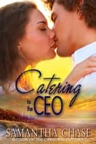 Catering to the CEO ebook by Samantha Chase