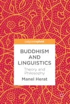 Buddhism and Linguistics - Theory and Philosophy ebook by Manel Herat