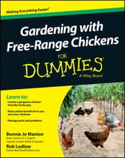 Gardening with Free-Range Chickens For Dummies ebook by Bonnie Jo Manion,Robert T. Ludlow
