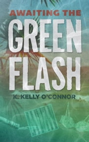Awaiting the Green Flash ebook by K. Kelly O'Connor