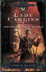 Lady Carliss and the Waters of Moorue ebook by Chuck Black