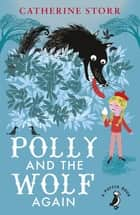 Polly And the Wolf Again ebook by Catherine Storr