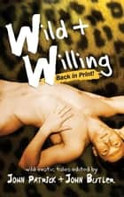 Wild and Willing ebook by John Patrick