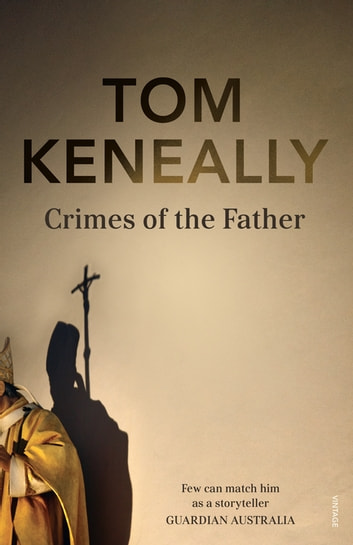 Crimes of the Father ebook by Tom Keneally