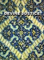 Divine Justice or The Problem of Evil - Islam world eBook by meisam mahfouzi, WORLD ORGANIZATION FOR ISLAMIC SERVICES