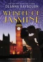 Whisper of Jasmine (City of Jasmine, Book 1) ebook by Deanna Raybourn