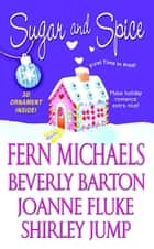Sugar And Spice ebook by Beverly Barton, Shirley Jump, Fern Michaels,...