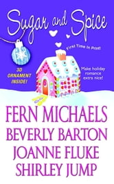 Sugar And Spice ebook by Beverly Barton,Shirley Jump,Fern Michaels,Joanne Fluke