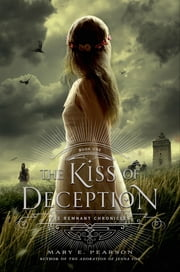 The Kiss of Deception ebook by Mary E. Pearson