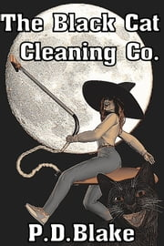 The Black Cat Cleaning Co. ebook by P.D Blake