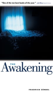 The Awakening - One Man's Battle with Darkness ebook by Friedrich Zuendel