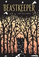 Beastkeeper ebook by Cat Hellisen