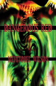 Dangerous Red ebook by Mehitobel Wilson