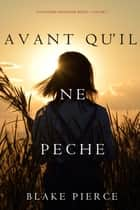 Avant qu'il ne pèche (Un mystère Mackenzie White – Volume 7) eBook by Blake Pierce