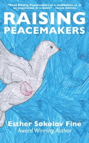 Raising Peacemakers ebook by Esther Sokolov Fine