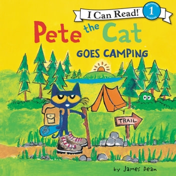 Pete the Cat Goes Camping audiobook by James Dean,Kimberly Dean