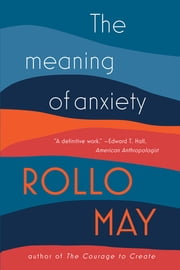 The Meaning of Anxiety ebook by Rollo May