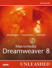 Macromedia Dreamweaver 8 Unleashed ebook by Zak Ruvalcaba