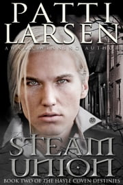 Steam Union ebook by Patti Larsen