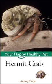 Hermit Crab - Your Happy Healthy Pet ebook by Audrey Pavia