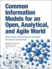 Common Information Models for an Open, Analytical, and Agile World ebook by Mandy Chessell,Gandhi Sivakumar,Dan Wolfson,Kerard Hogg,Ray Harishankar