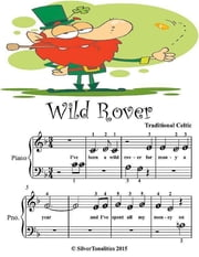 Wild Rover - Beginner Tots Piano Sheet Music ebook by Silver Tonalities