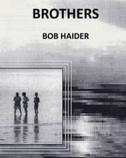 Brothers ebook by Bob Haider