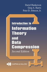 Introduction to Information Theory and Data Compression, Second Edition ebook by Hankerson, D.C.