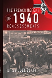 The French Defeat of 1940 - Reassessments ebook by Joel Blatt
