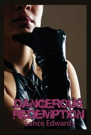 Dangerous Redemption ebook by Lance Edwards