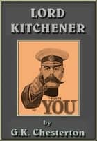 Lord Kitchener ebook by G.K. CHESTERTON