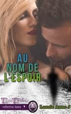 Au nom de l'espoir ebook by Laurie-Anne J.