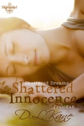 Shattered Innocence - Shattered Souls ebook by D.L. Kane