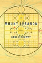 Mount Lebanon ebook by Karl Kirchwey