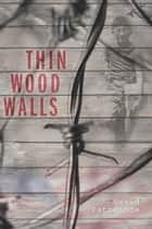 Thin Wood Walls ebook by David Patneaude