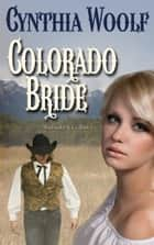 Colorado Bride ebook by Cynthia Woolf