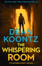 The Whispering Room (Jane Hawk Thriller, Book 2) eBook by Dean Koontz