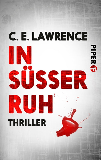 In süßer Ruh - Thriller ebook by C. E. Lawrence