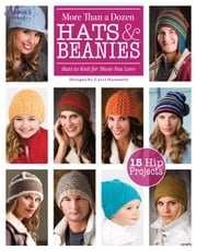 More Than a Dozen Hats & Beanies ebook by Hammett, Carri