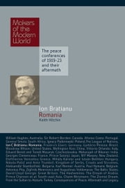 Ionel Bratianu - Romania ebook by Keith Hitchins