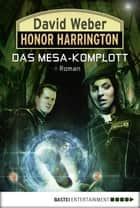 Honor Harrington: Das Mesa-Komplott - Bd. 29 ebook by David Weber, Ulf Ritgen