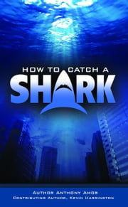 How to Catch a Shark ebook by Anthony Amos